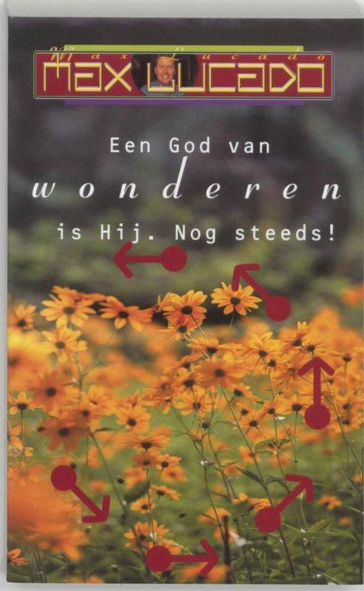 God Van Wonderen Is Hij. Nog Steeds! - Max Lucado |