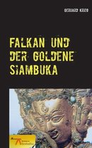 Falkan und der goldene Siambuka