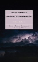 Theological and Ethical Perspectives on Climate Engineering