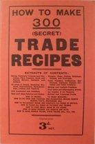 How to Make 300 (Secret) Trade Recipes