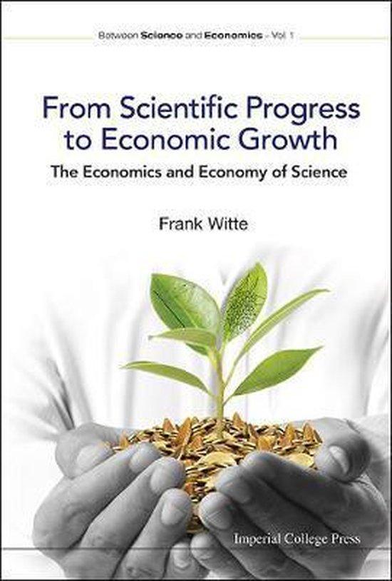 Boek cover From Scientific Progress To Economic Growth van Frank Witte (Hardcover)