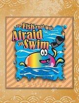 The Fish That Was Afraid to Swim