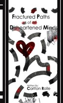 Fractured Paths of Disheartened Minds