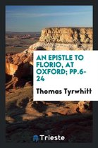 An Epistle to Florio, at Oxford; Pp.6-24