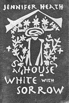A House White With Sorrow: Ballad for Afghanistan