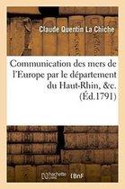 Communication Des Mers de l'Europe Par Le Departement Du Haut-Rhin, &C.
