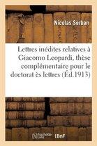Lettres inedites relatives a Giacomo Leopardi, these complementaire pour le doctorat es lettres
