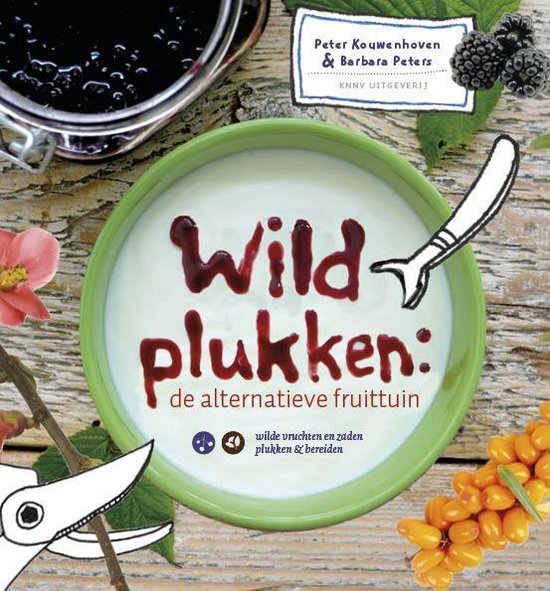 Wildplukken: de alternatieve fruittuin - Peter Kouwenhoven pdf epub