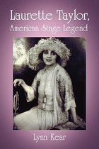 Laurette Taylor, American Stage Legend