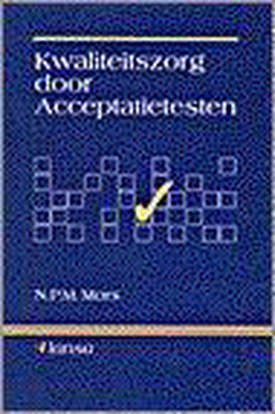 KWALITEITSZORG DOOR ACCEPTATIETESTE - Mors |