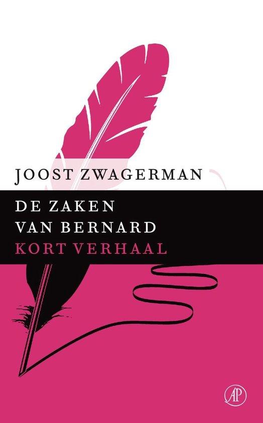 De zaken van Bernard - Joost Zwagerman |