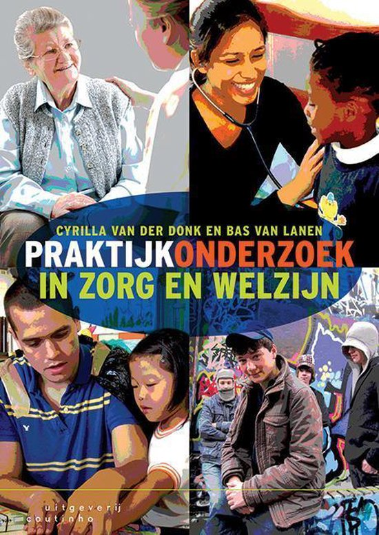 Praktijkonderzoek in zorg en welzijn - Cyrilla van der Donk |