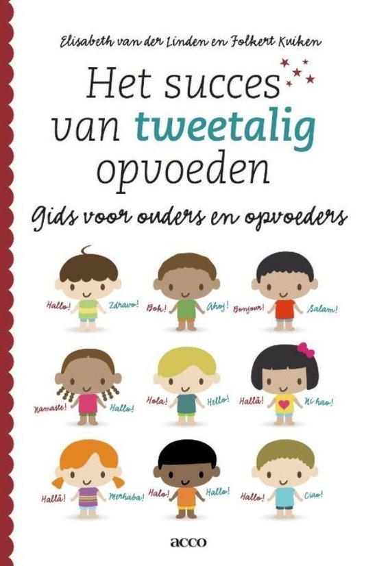 Het succes van tweetalig opvoeden - Elisabeth van der Linden |