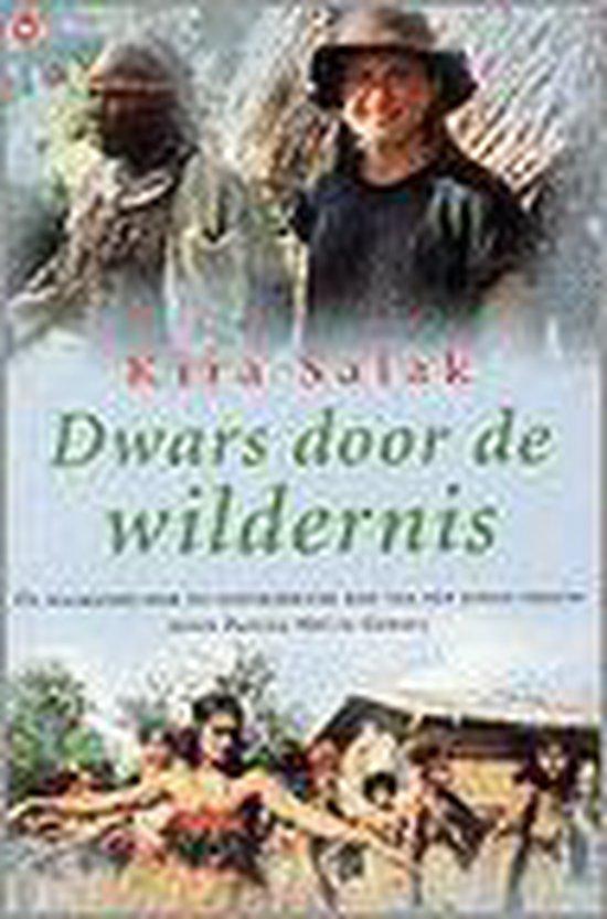Dwars Door De Wildernis - Kira Salak |