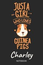 Just A Girl Who Loves Guinea Pigs - Charley - Notebook