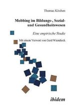 Mobbing im Bildungs-, Sozial- und Gesundheitswesen. Eine empirische Studie