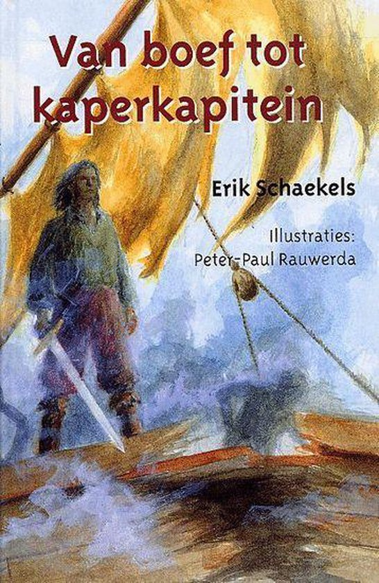 Van Boef Tot Kaperkapitein - Erik Schaekels |