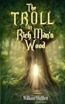 The Troll in Rich Man's Wood
