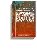 Boek cover Improvisatie & Oppositie. De nieuwe politiek van Europa van Luuk van Middelaar (Paperback)