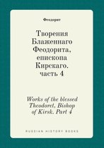 Works of the Blessed Theodoret, Bishop of Kirsk. Part 4