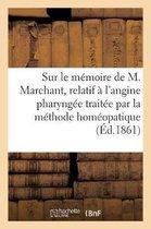 Quelques R flexions Sur Le M moire de M. Marchant, Relatif l'Angine Pharyng e