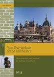 Van Duivelshuis tot Stadstheater. Monumenten van bestuur en cultuur in Arnhem