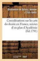 Consid rations Sur Les Arts Du Dessin En France, Suivies d'Un Plan d'Acad mie, Ou d' cole Publique