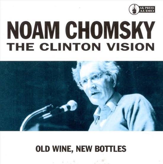 Clinton Vision: Old Wine, New Bottles