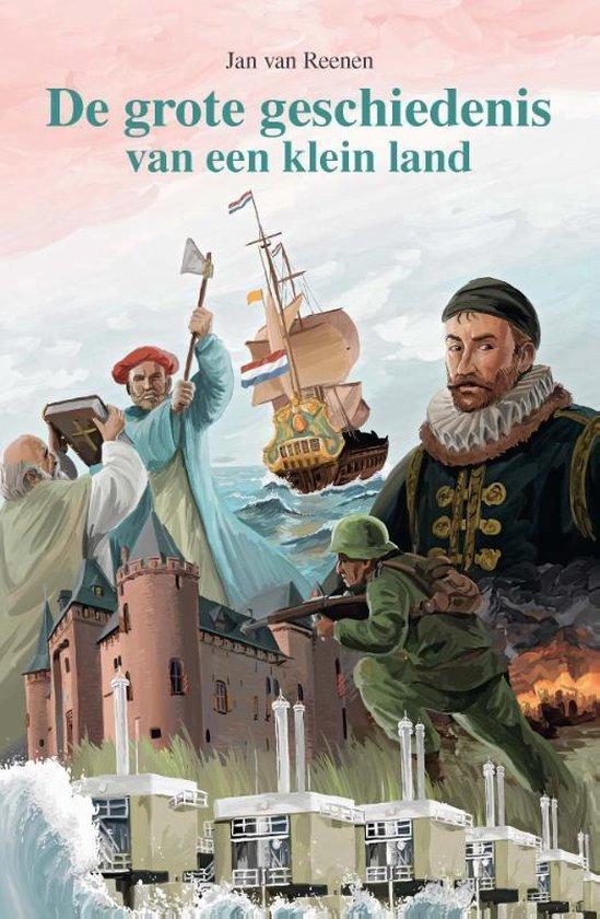 Grote geschiedenis van een klein land - Jan van Reenen |