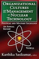 Organizational Cultures and the Management of Nuclear Technology