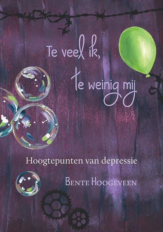 Te veel ik, te weinig mij - hoogtepunten van depressie - Bente Hoogeveen | Readingchampions.org.uk