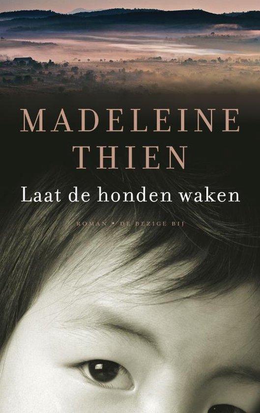 Laat de honden waken - Madeleine Thien  