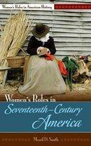 Boek cover Womens Roles in Seventeenth-Century America van Merril D. Smith
