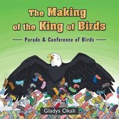 The Making of the King of Birds