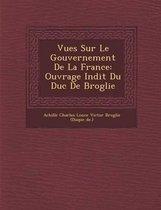 Vues Sur Le Gouvernement de La France
