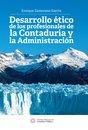 Desarrollo ético de los profesionales de la contaduría y la administracion