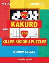 200 Kakuro and 200 Killer Sudoku puzzles. Medium levels.