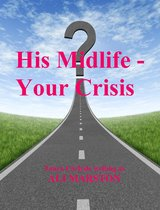 His Midlife: Your Crisis