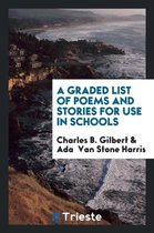 A Graded List of Poems and Stories for Use in Schools