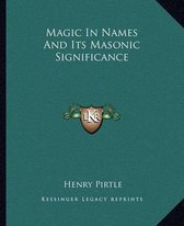 Magic in Names and Its Masonic Significance