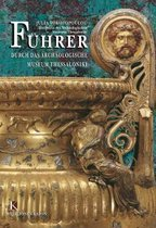 Guide to the Archaeological Museum of Thessaloniki (German language Edition)