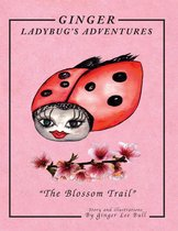 Ginger Lady Bug's Adventures ''The Blossom Trail''
