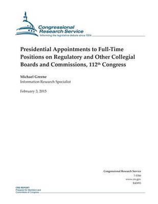 Presidential Appointments to Full-Time Positions on Regulatory and Other Collegial Boards and Commissions, 112th Congress