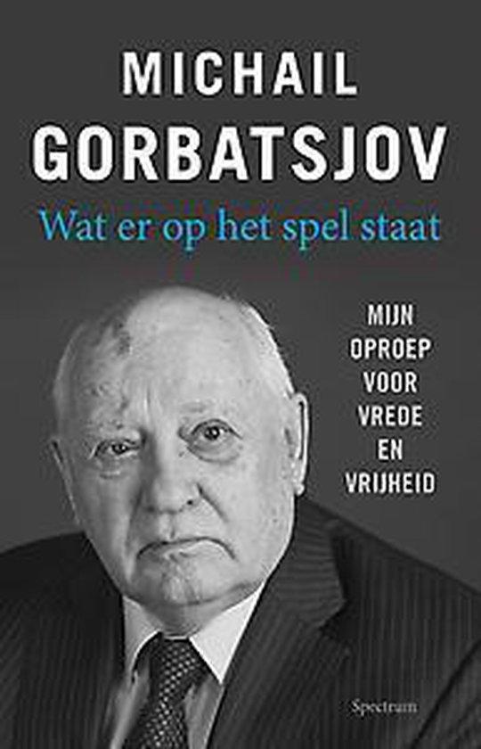 Wat er op het spel staat - Michail Gorbatsjov  