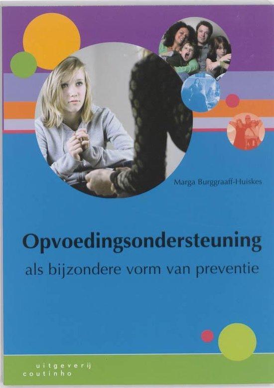 Opvoedingsondersteuning als bijzondere vorm van preventie - Marga Burggraaff-Huiskes |