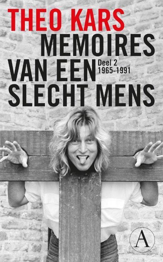 Memoires van een slecht mens. Deel 2 1965-1991