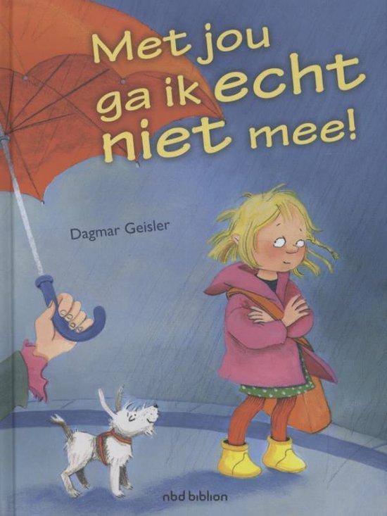 Met jou ga ik echt niet mee! - Dagmar Geisler   Readingchampions.org.uk
