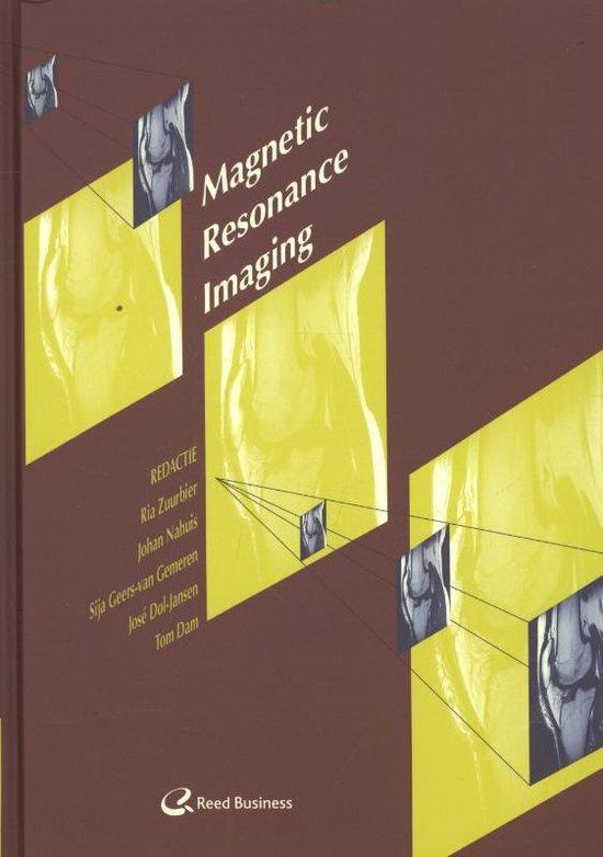 Medische beeldvorming en Radiotherapie - Magnetic resonance imaging - R. Zuurbier |