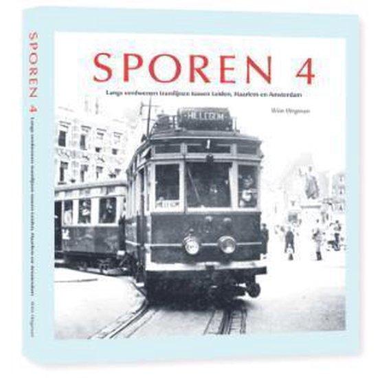 Sporen 4 - Langs verdwenen tramlijnen tussen Leiden, Haarlem en Amsterdam - Wim Wegman |