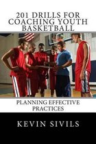 201 Drills for Coaching Youth Basketball